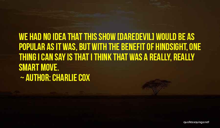 Daredevil Quotes By Charlie Cox