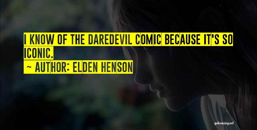 Daredevil Quotes By Elden Henson
