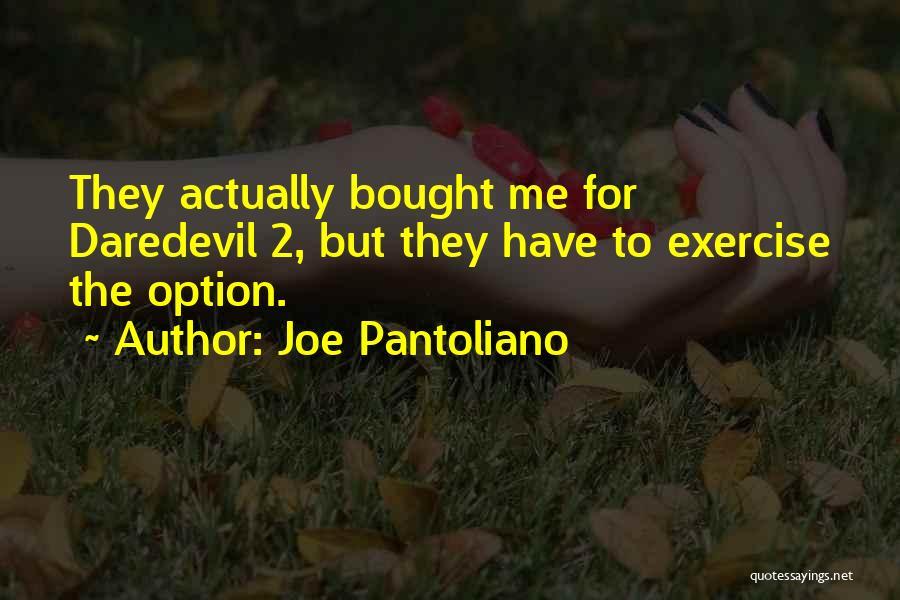 Daredevil Quotes By Joe Pantoliano