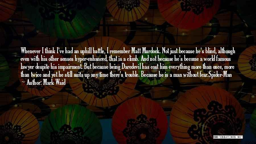 Daredevil Quotes By Mark Waid