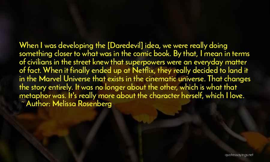 Daredevil Quotes By Melissa Rosenberg