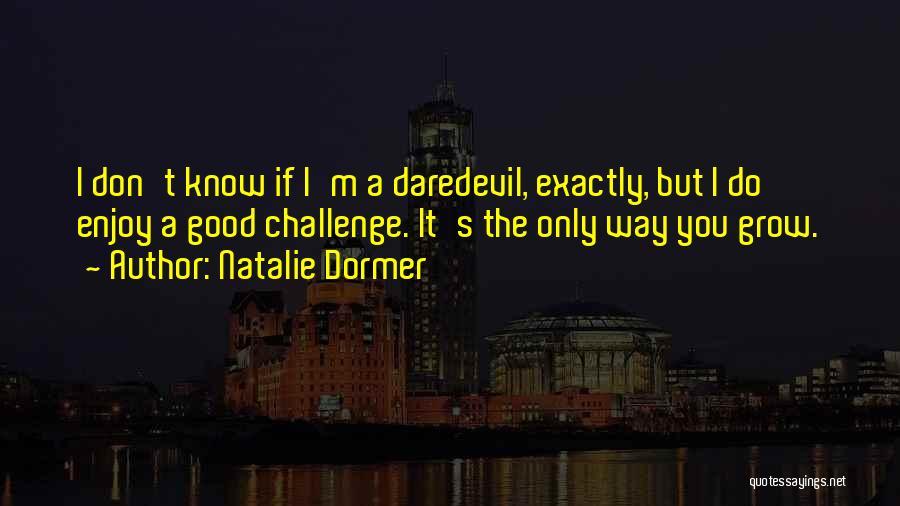 Daredevil Quotes By Natalie Dormer