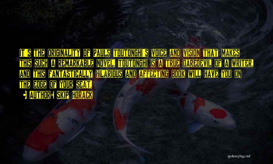 Daredevil Quotes By Skip Horack