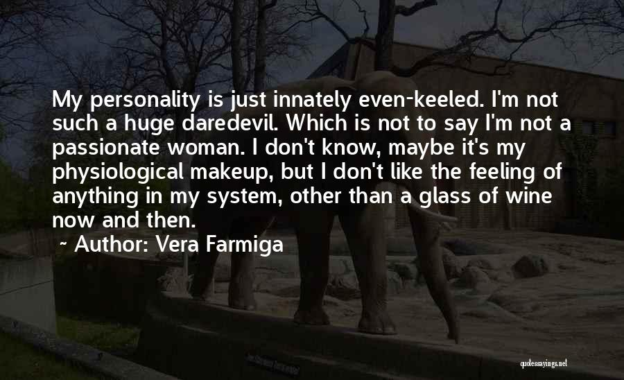 Daredevil Quotes By Vera Farmiga