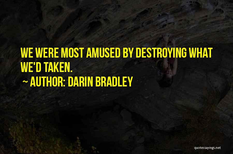 Darin Quotes By Darin Bradley