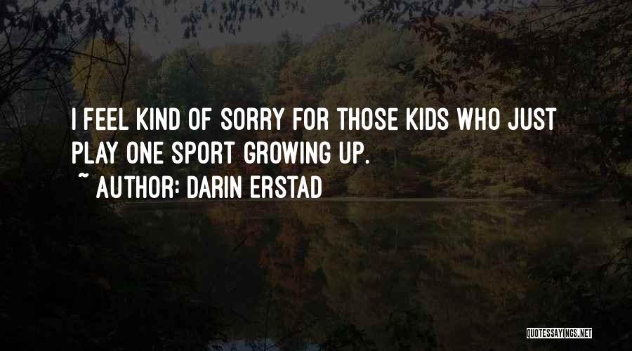 Darin Quotes By Darin Erstad