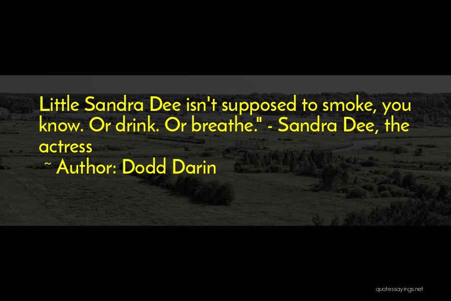 Darin Quotes By Dodd Darin