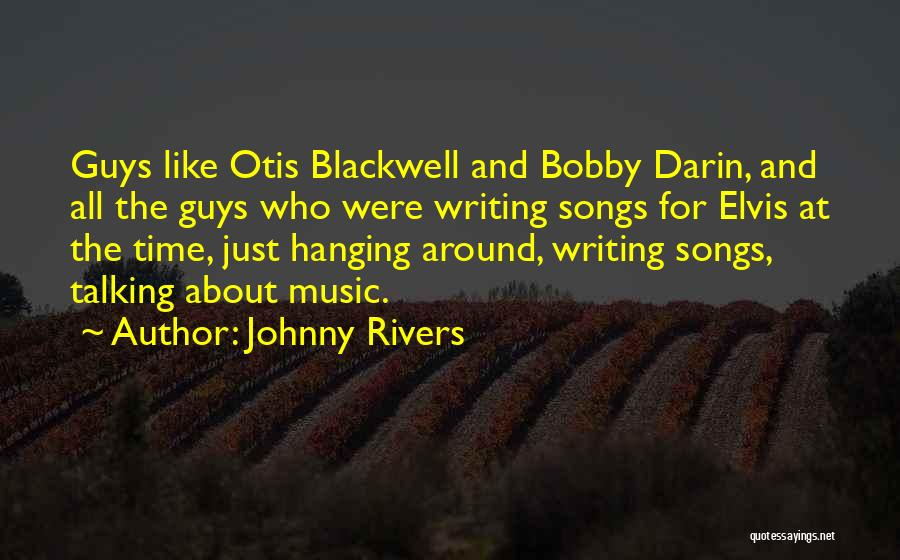 Darin Quotes By Johnny Rivers