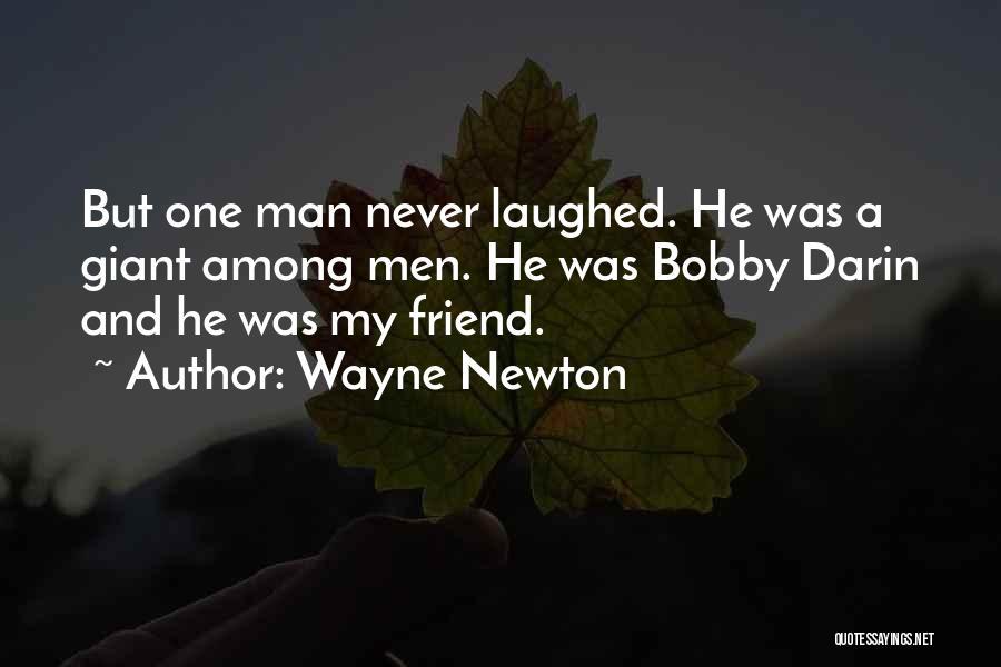 Darin Quotes By Wayne Newton