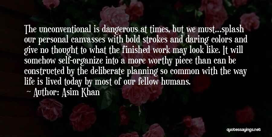 Daring Life Quotes By Asim Khan