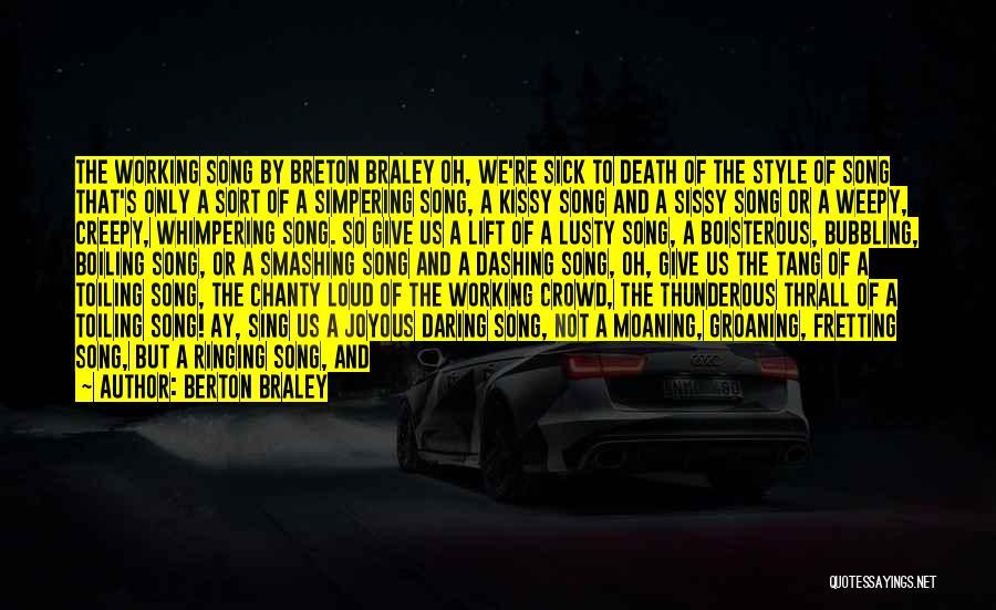 Daring Life Quotes By Berton Braley