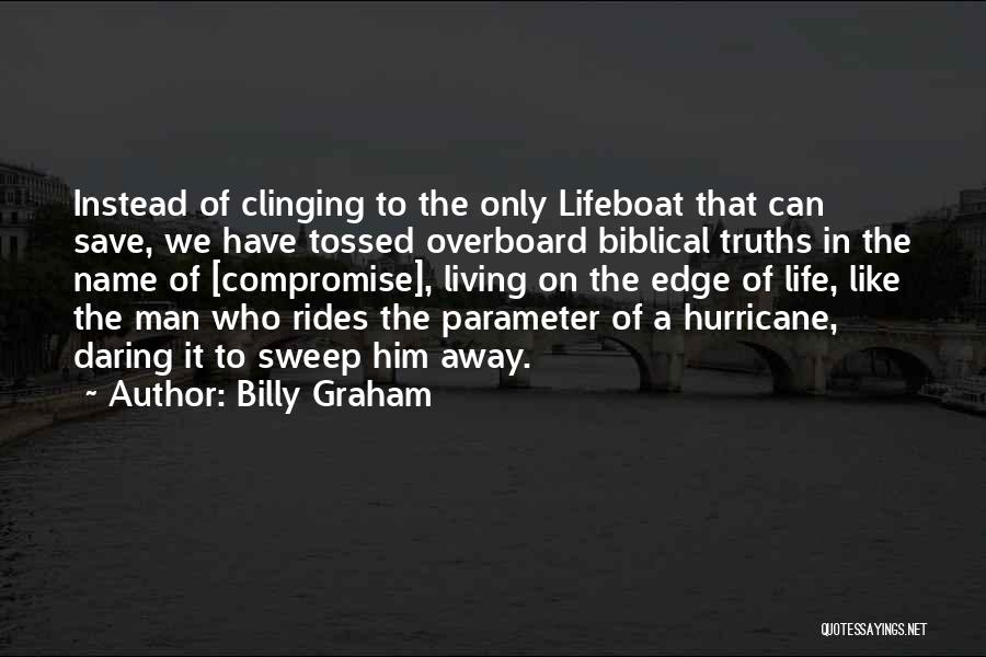 Daring Life Quotes By Billy Graham