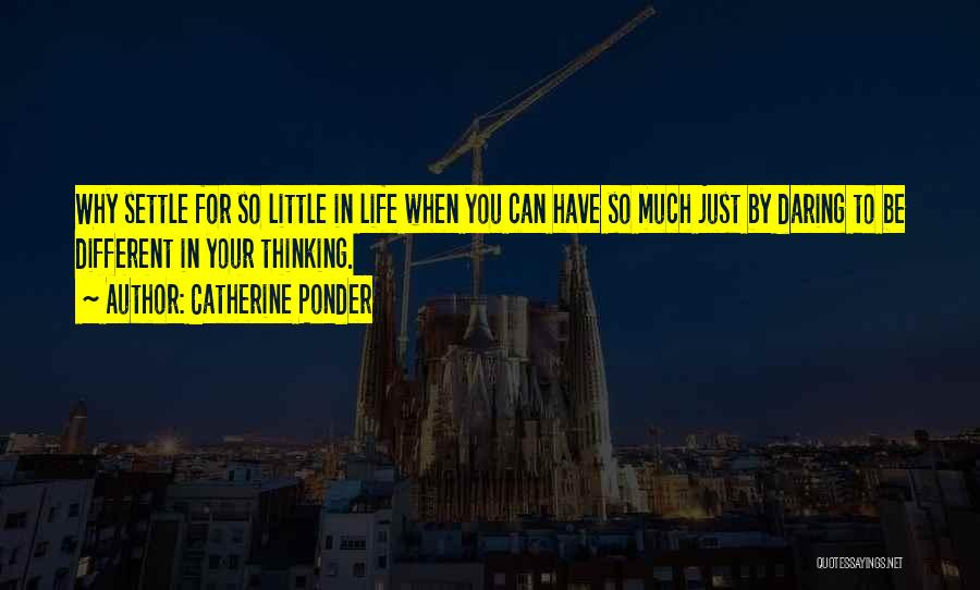 Daring Life Quotes By Catherine Ponder