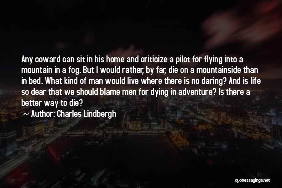Daring Life Quotes By Charles Lindbergh