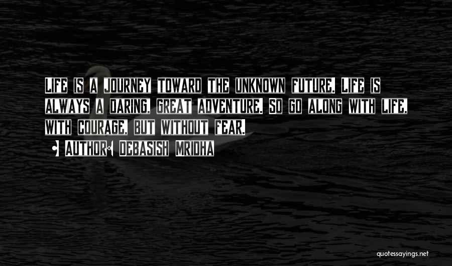 Daring Life Quotes By Debasish Mridha