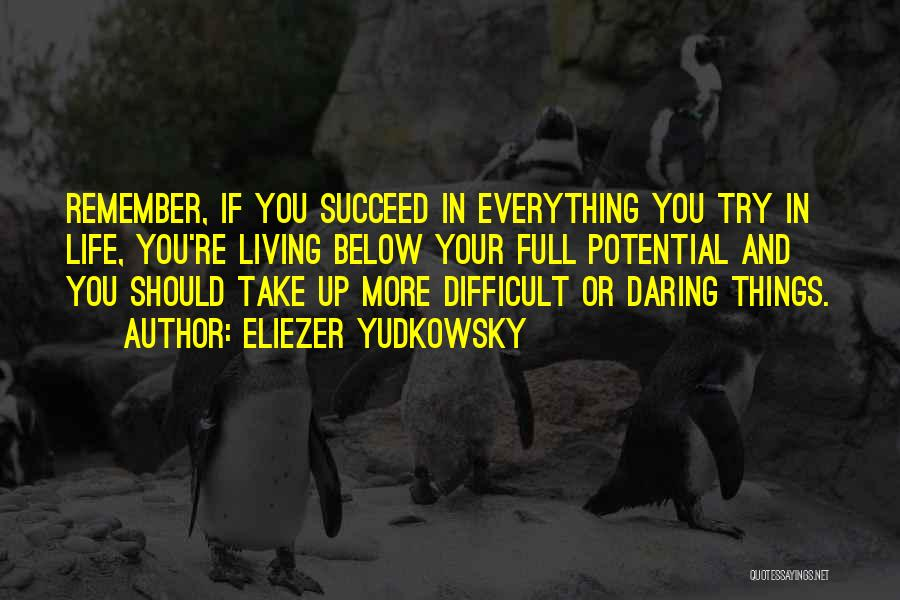 Daring Life Quotes By Eliezer Yudkowsky