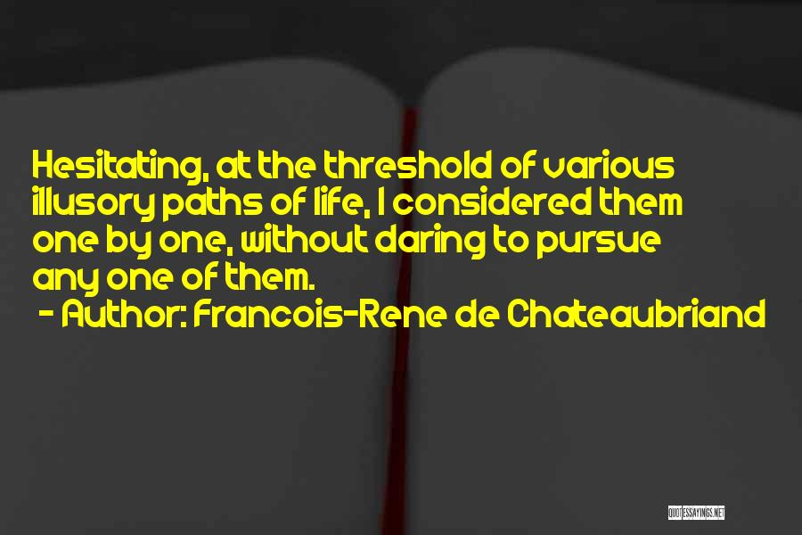 Daring Life Quotes By Francois-Rene De Chateaubriand