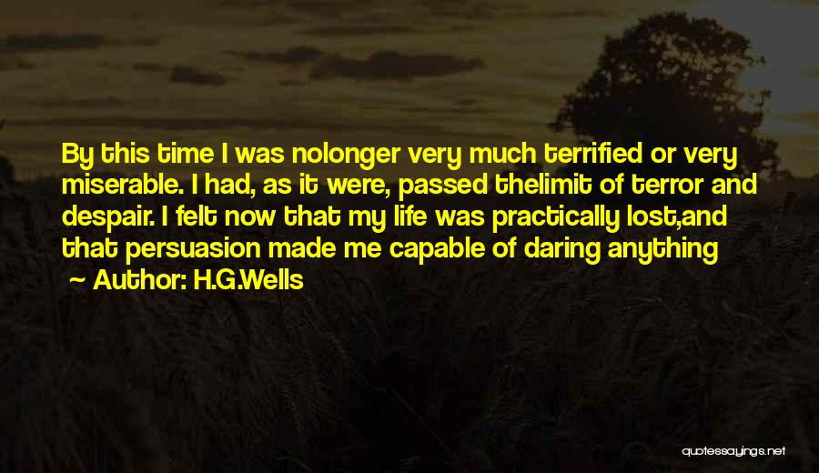 Daring Life Quotes By H.G.Wells