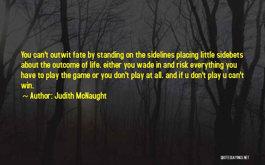 Daring Life Quotes By Judith McNaught