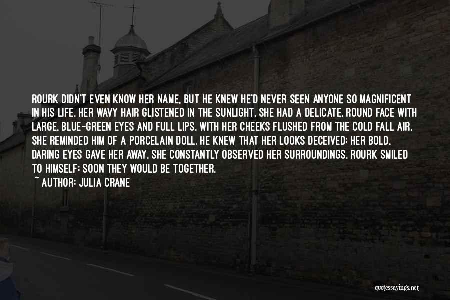 Daring Life Quotes By Julia Crane