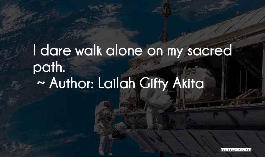 Daring Life Quotes By Lailah Gifty Akita