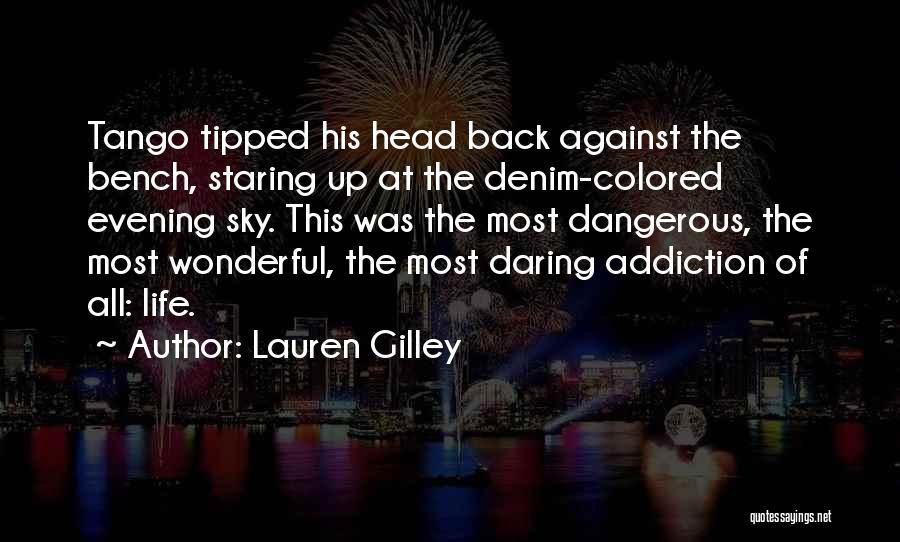 Daring Life Quotes By Lauren Gilley