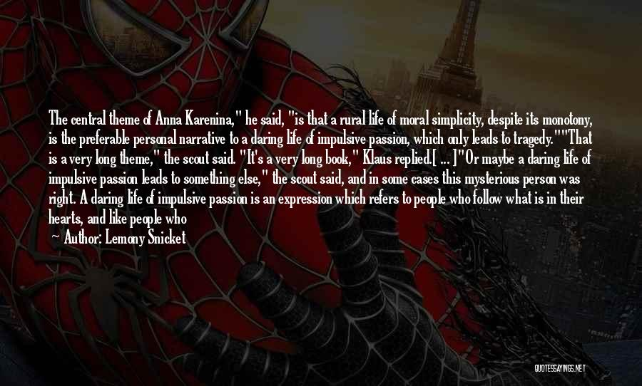 Daring Life Quotes By Lemony Snicket