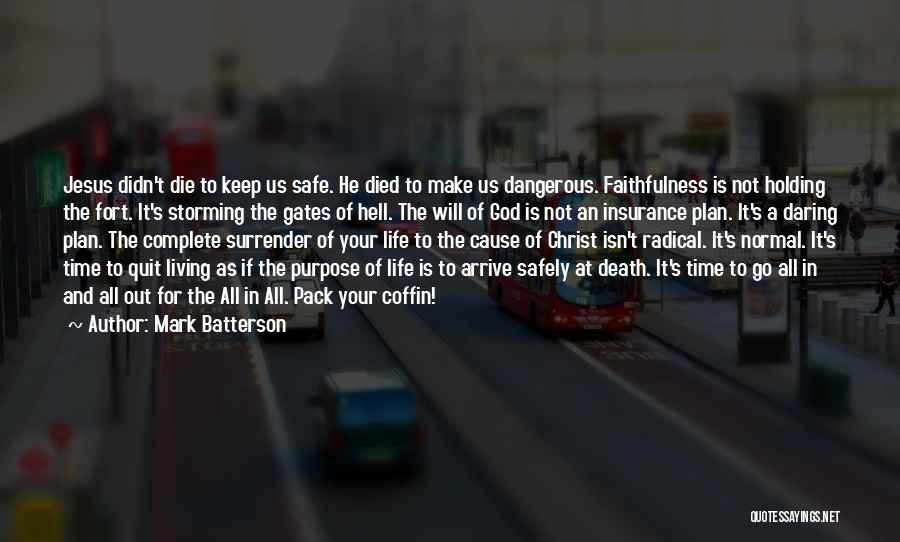 Daring Life Quotes By Mark Batterson