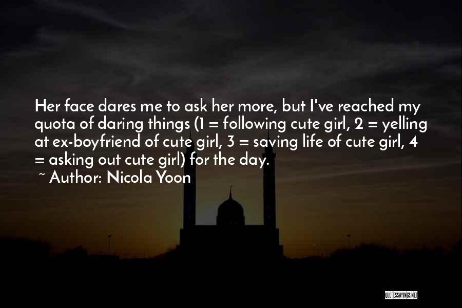 Daring Life Quotes By Nicola Yoon
