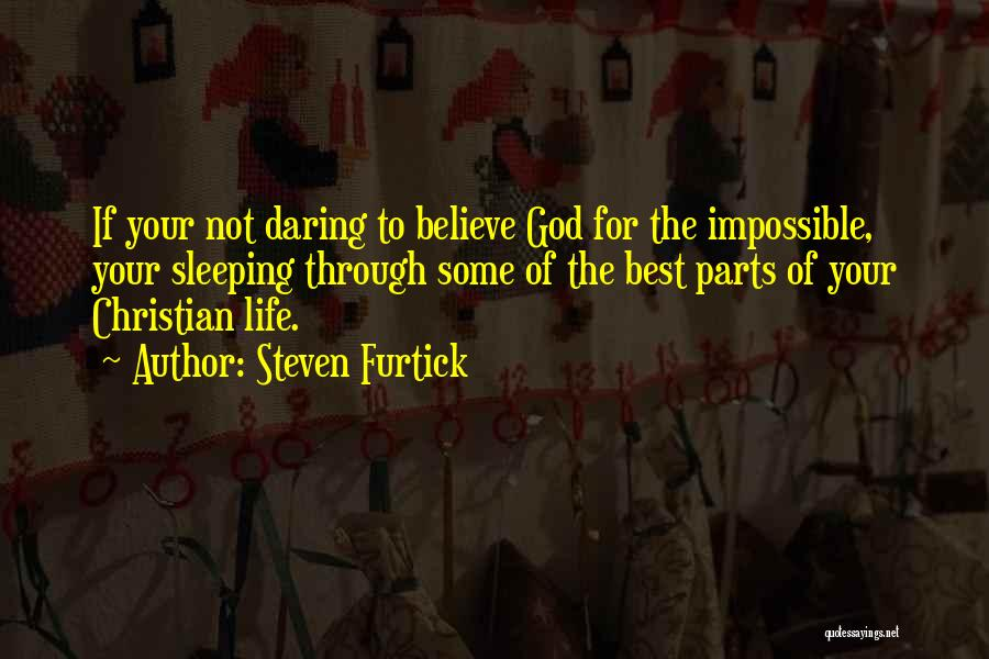 Daring Life Quotes By Steven Furtick