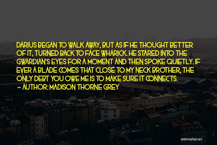 Darius 1 Quotes By Madison Thorne Grey