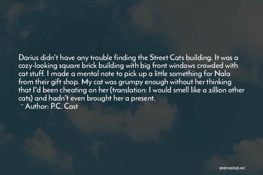 Darius 1 Quotes By P.C. Cast
