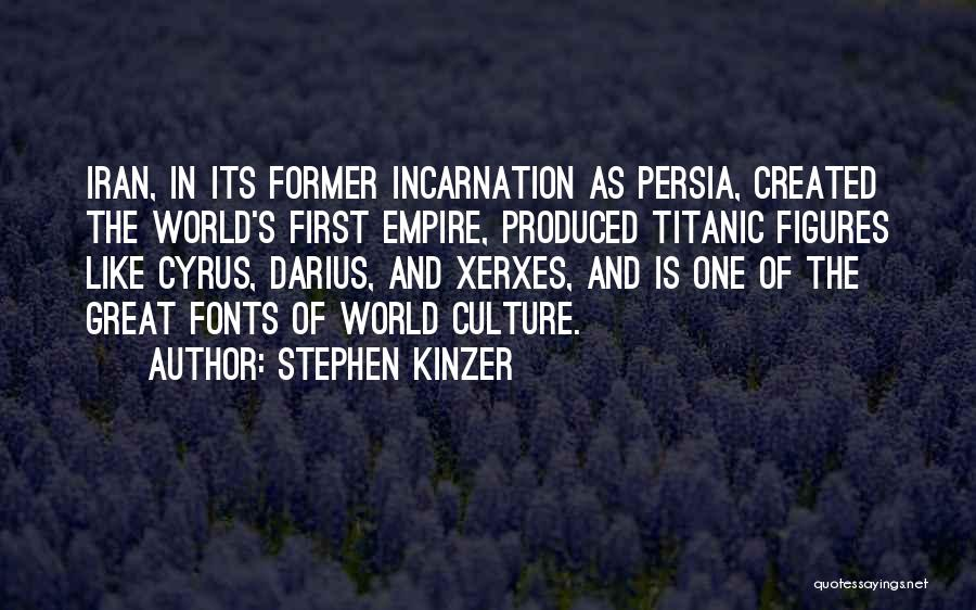 Darius 1 Quotes By Stephen Kinzer