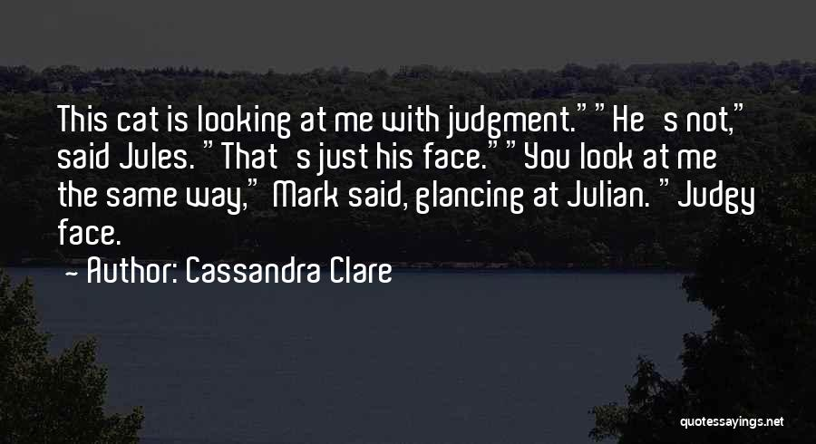 Dark Artifices Quotes By Cassandra Clare