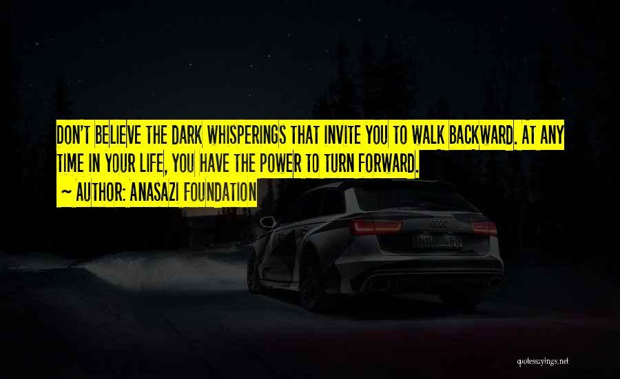 Dark Backward Quotes By Anasazi Foundation