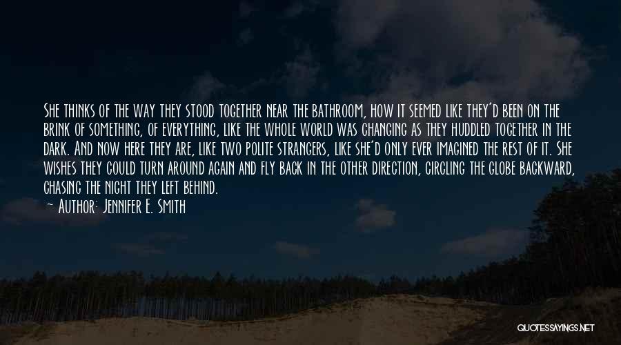 Dark Backward Quotes By Jennifer E. Smith