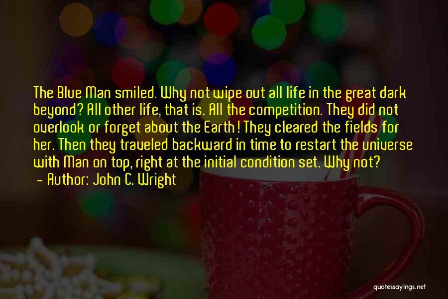 Dark Backward Quotes By John C. Wright