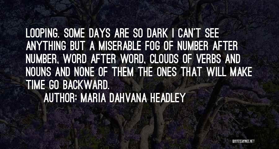 Dark Backward Quotes By Maria Dahvana Headley