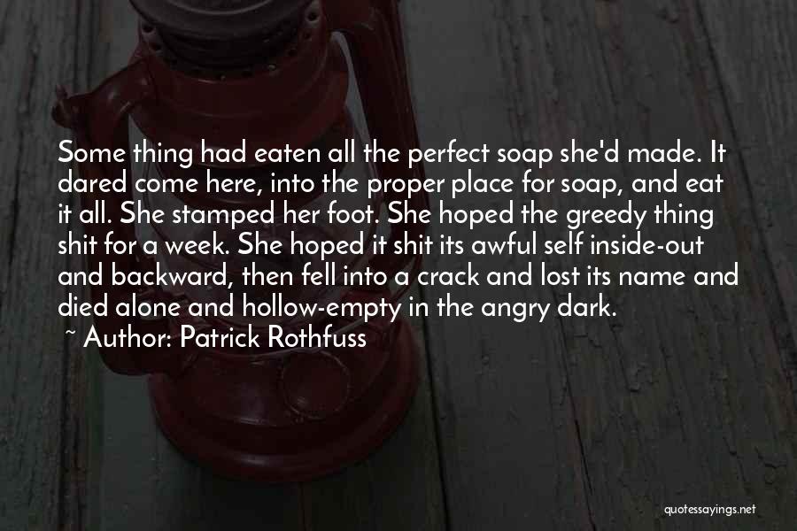 Dark Backward Quotes By Patrick Rothfuss