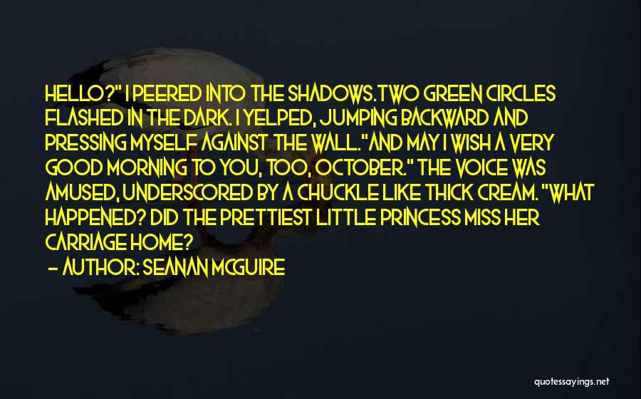 Dark Backward Quotes By Seanan McGuire