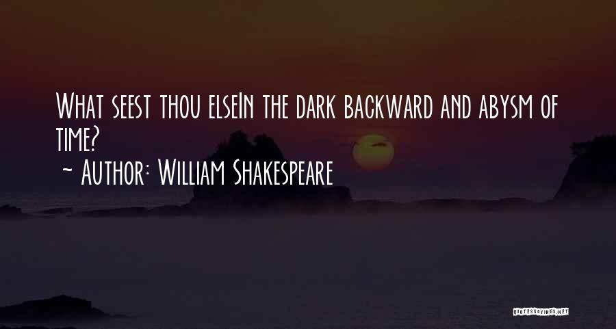 Dark Backward Quotes By William Shakespeare