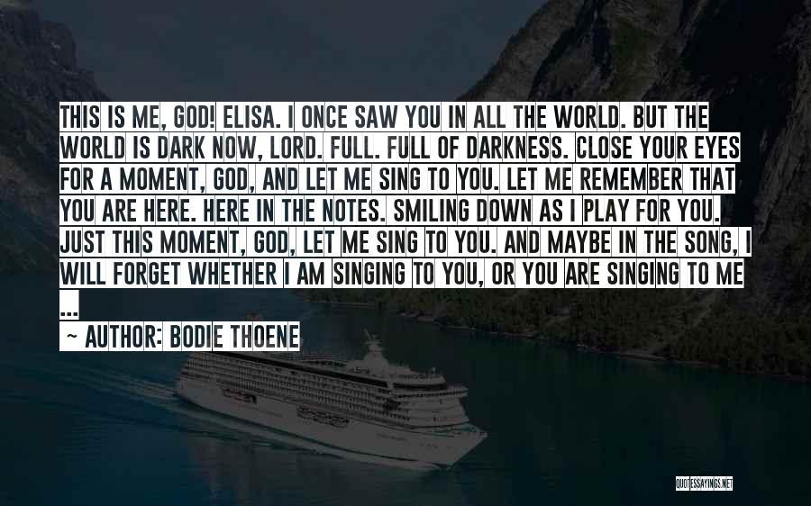 Dark God Quotes By Bodie Thoene