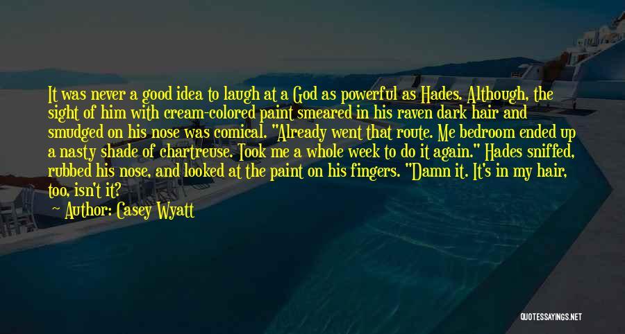 Dark God Quotes By Casey Wyatt
