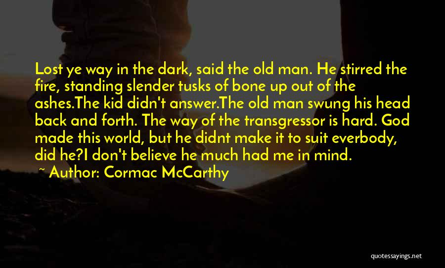 Dark God Quotes By Cormac McCarthy