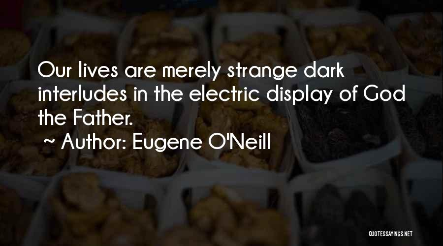 Dark God Quotes By Eugene O'Neill