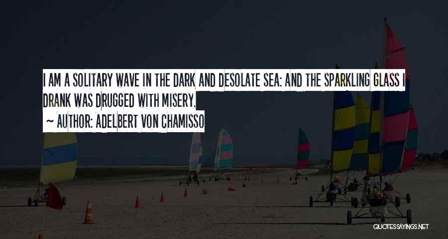 Dark Gothic Quotes By Adelbert Von Chamisso