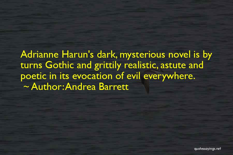 Dark Gothic Quotes By Andrea Barrett
