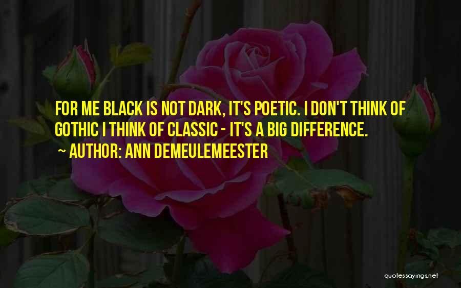 Dark Gothic Quotes By Ann Demeulemeester