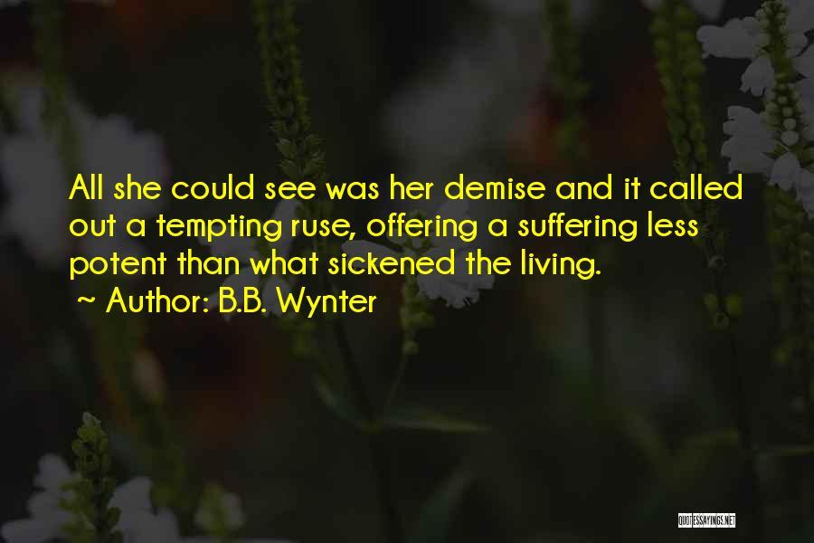 Dark Gothic Quotes By B.B. Wynter