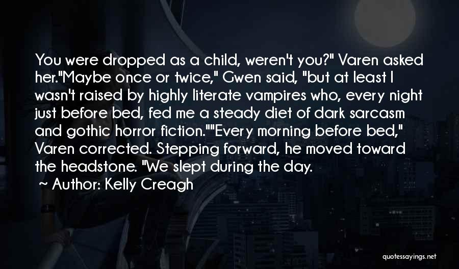 Dark Gothic Quotes By Kelly Creagh